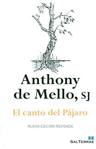 El Canto Del Pájaro - 2ª Edición (Pozo De Siquem) por Anthony de S.J. Mello