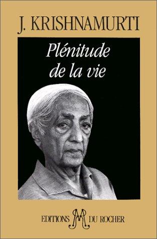 Plénitude de la vie par J. Krishnamurti