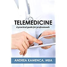 Telemedicine: A Practical Guide for Professionals (English Edition)