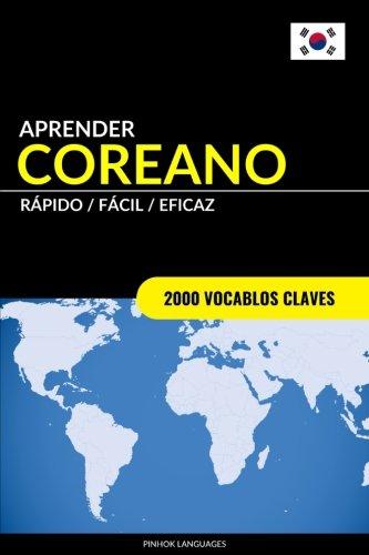 Aprender Coreano - Rápido/Fácil/Eficaz: 2000 Vocablos Claves por Pinhok Languages