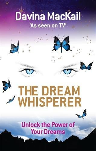 The Dream Whisperer Unlock The Power Of Your Dreams