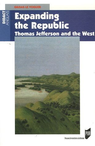 Expanding the Republic : Jefferson and the West