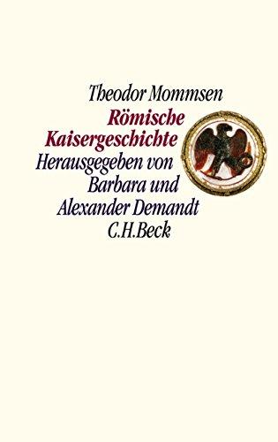 Römische Kaisergeschichte: Nach den Vorlesungsmitschriften von Sebastian und Paul Hensel 1882/86