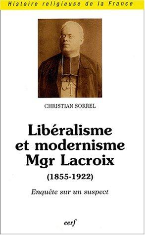 liberalisme-et-modernisme-mgr-lacroix-1855-1922-enquete-sur-un-suspect