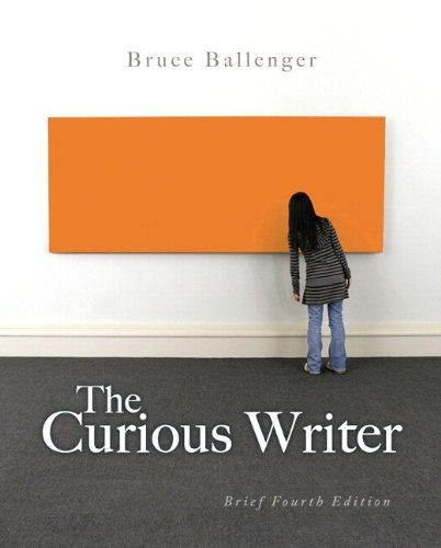 The Curious Writer: Concise Edition (4th Edition) 4th edition by Ballenger, Bruce (2012) Paperback