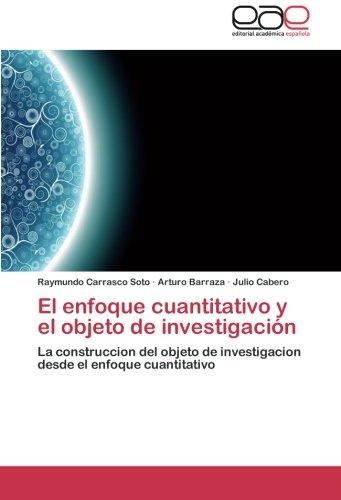 El enfoque cuantitativo y el objeto de investigación por Carrasco Soto Raymundo