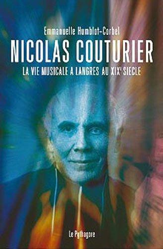 Nicolas Couturier la Vie Musicale a Langres au Xixe Siecle par Humblot-Corbel