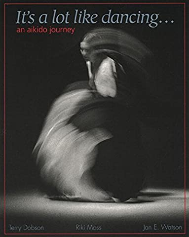 It's a Lot Like Dancing: Aikido Journey