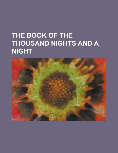 The Book of the Thousand Nights and a Night - Volume 02 the Book of the Thousand Nights and a Night - Volume 02