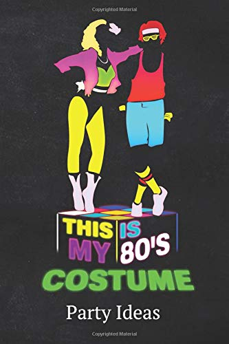This Is My 80's Costume Party Ideas: Blank Lined 6X9 Journal Paper For Diary Composition (Goody Bag-ideen Für Halloween)