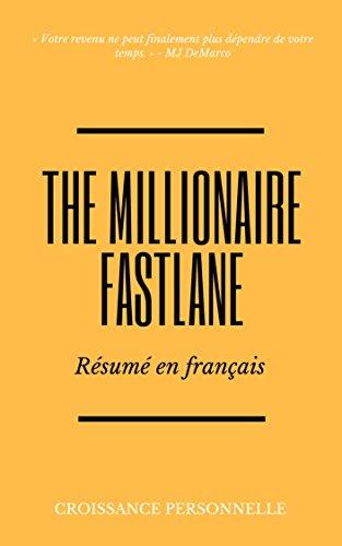The Millionaire Fastlane : Résumé en français