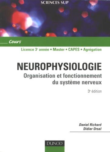 Neurophysiologie : Organisation et fonctionnement du système nerveux par Daniel Richard, Didier Orsal