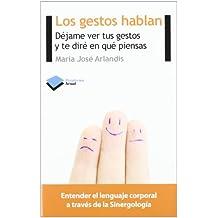 Los gestos hablan: Déjame ver tus gestos y te diré en qué piensas (Actual)