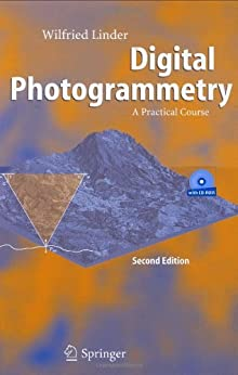 Digital Photogrammetry: A Practical Course by [Linder, Wilfried]