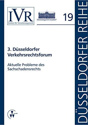 3. Düsseldorfer Verkehrsrechtsforum: Aktuelle Probleme des Sachschadensrechts (German Edition)