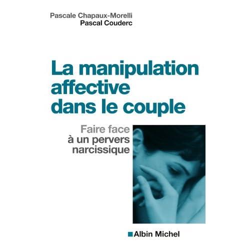 La Manipulation affective dans le couple : Faire face à un pervers narcissique (Comment faire face)