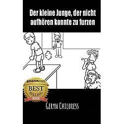 Kinderbuch: Der kleine Junge, der nicht aufhören konnte zu furzen (Childress Kinderbuchserie)