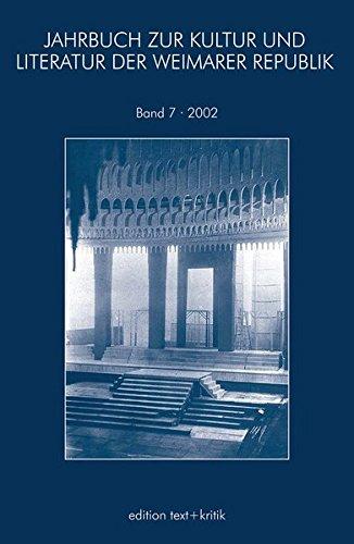 Jahrbuch zur Kultur und Literatur der Weimarer Republik Bd. 7/2002