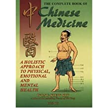 [(Complete Book of Chinese Medicine: A Holistic Approach to Physical, Emotional and Mental Health)] [Author: Wong Kiew Kit] published on (March, 2006)