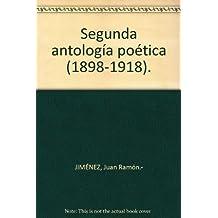 Segunda antología poética (1898-1918). [Tapa blanda] by JIMÉNEZ, Juan Ramón.-
