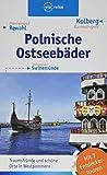 Polnische Ostseebäder: Swinemünde bis Kolberg