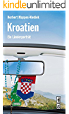 Kroatien: Ein Länderporträt (Länderporträts)