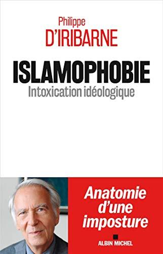 Islamophobie: Intoxication idéologique par  Philippe d'Iribarne