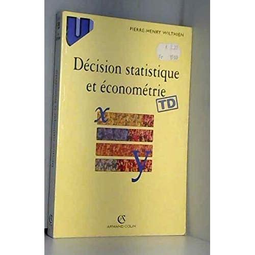 DECISION STATISTIQUE ET ECONOMETRIE. Eléments de cours et exercices corrigés