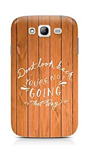 AMEZ dont look back you are not going that way Back Cover For Samsung Galaxy Grand Neo