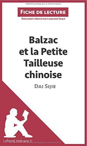 Balzac et la Petite Tailleuse chinoise de Dai Sijie (Fiche de lecture): Rsum Complet Et Analyse Dtaille De L'oeuvre by Lauriane Sable (2014-04-22)
