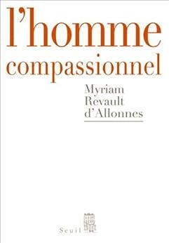 L'homme compassionnel par [d'Allonnes, Myriam Revault]