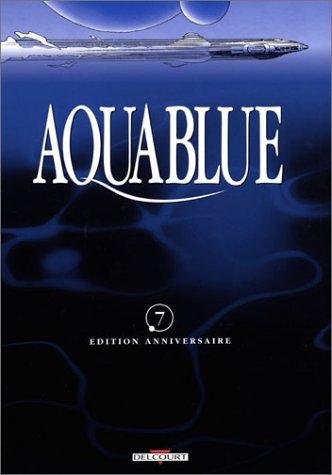 Aquablue, tome 7 : Étoile blanche, 2ème partie (Edition anniversaire)