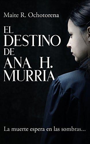 El Destino de Ana H. Murria | Suspense e Intriga | Hechos Reales | Terror: La muerte espera en las sombras...