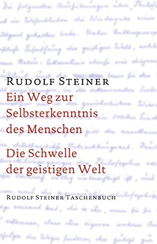 Ein Weg zur Selbsterkenntnis des Menschen /Die Schwelle der geistigen Welt (Rudolf Steiner Taschenbücher aus dem Gesamtwerk)