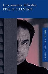 Los amores difíciles par Italo Calvino