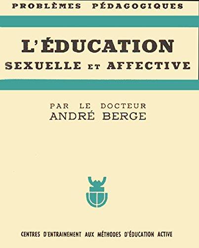 L'education sexuelle et affective par Berge Andre