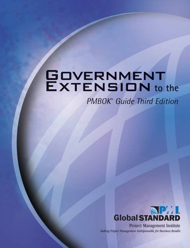 Government Extension to the Pmbok(r) Guide Third Edition