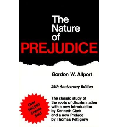 (THE NATURE OF PREJUDICE: 25TH ANNIVERSARY EDITION (ANNIVERSARY)) BY Allport, Gordon W.(Author)Paperback on (01 , 1979)