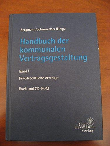 Handbuch der kommunalen Vertragsgestaltung, Bd.1, Privatrechtliche Verträge (Grundstücksrecht / Bauverträge / Überlassungs- und Nutzungsverträge), m. CD-ROM