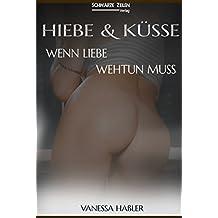 Hiebe und Küsse: Wenn Liebe wehtun muss (BDSM / Spanking / Fetisch)