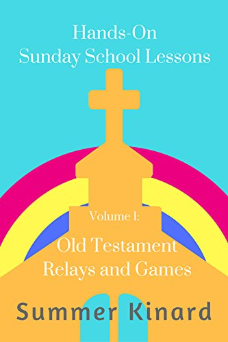 Hands-On Sunday School Lessons: Old Testament Relays and Games (English Edition)