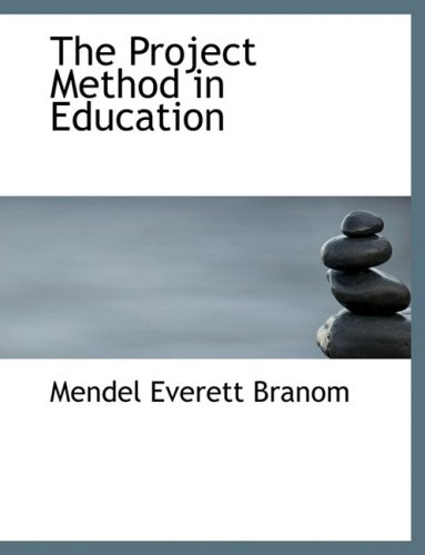 The Project Method in Education (Large Print Edition)