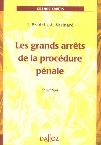 Les grands arrêts de la procédure pénale