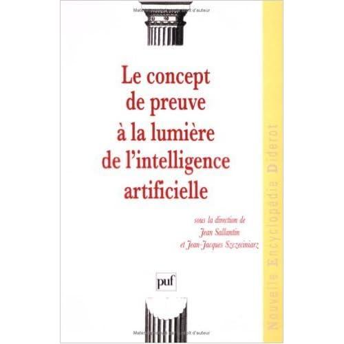Le Concept de preuve à la lumière de l'intelligence artificielle de Jean Sallantin,Jean-Jacques Szczeciniarz ( 1 novembre 1999 )