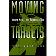 Moving Targets: Women, Murder, and Representation