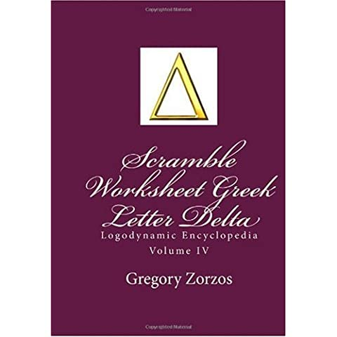 Scramble Worksheet Greek Letter Delta: Logodynamic Encyclopedia Volume IV: 4