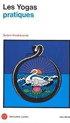 Les Yogas pratiques : Kharma, Bakti et Râja