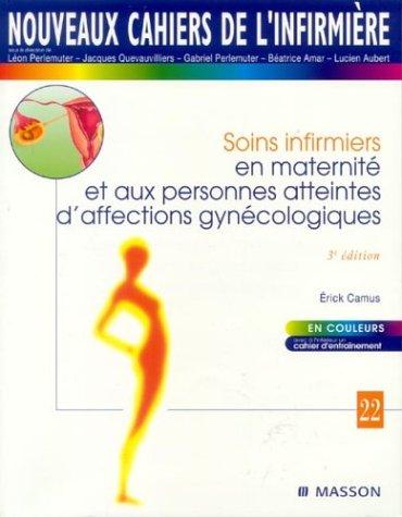 Soins infirmiers en maternité et aux personnes atteintes d'affections gynécologiques. 3ème édition