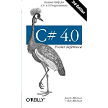 C# 4.0 Pocket Reference (Pocket Reference (O'Reilly)) by Joseph Albahari (22-Aug-2010) Paperback