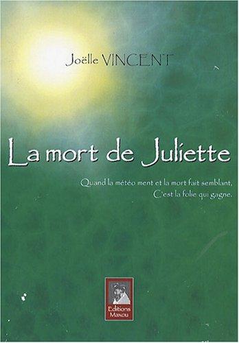 La mort de Juliette : Quand la météo ment et la mort fait semblant, c'est la folie qui gagne